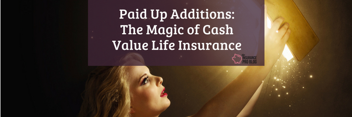 paid up additions add fuel to whole life insurance
