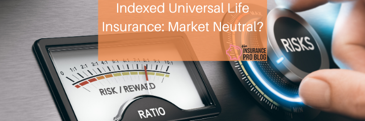 Indexed Universal Life Insurance Market Neutral