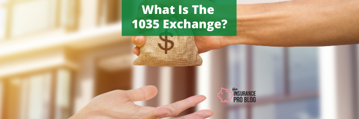 What is the 1035 Exchange?