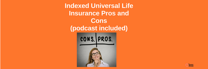 Indexed Universal Life Insurance Pros and Cons