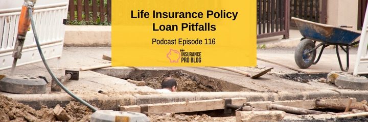 IPB 116: Life Insurance Policy Loan Pitfalls • The ...