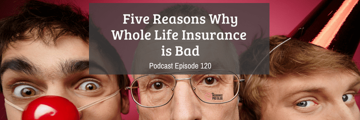 five reasons why whole life insurance is a bad idea