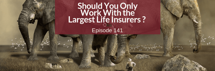 Are the largest life insurers in the US the best?