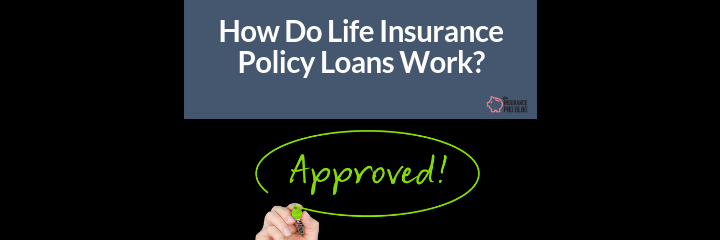 How do you take a life insurance policy loan?