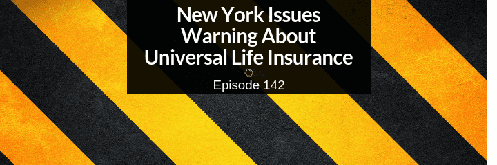when universal life insurance doesn't work new york issues warning
