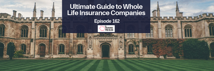 a mostly complete list of whole life insurance companies that issue participating whole life insurance policies
