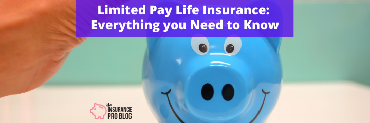 Limited Pay Life Insurance