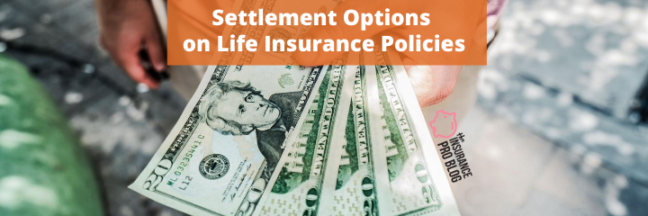 Settlement Options on Life Insurance Policies