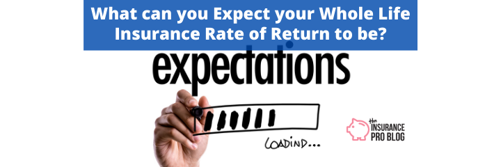 Whole Life Expected Rate of Return