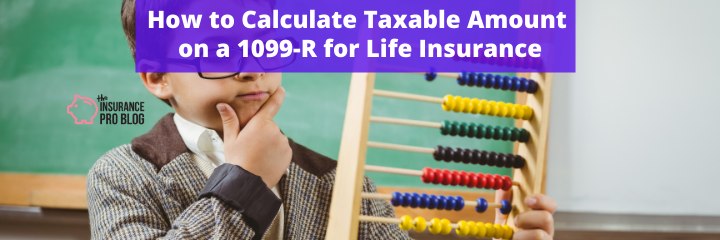 How to Calculate Taxable Amount on a 1099-R for Life Insurance