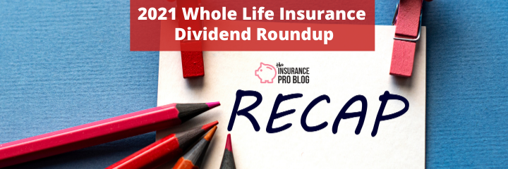 2021 Whole Life Insurance Dividend Roundup