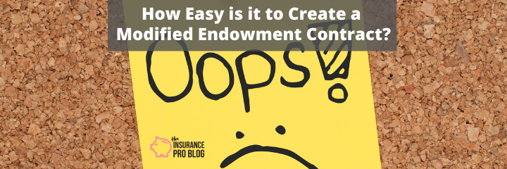 How Easy is it to Create a Modified Endowment Contract?