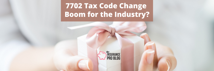 7702 Tax Code Change Boom for the Industry?