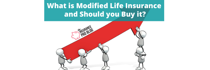 What is Modified Life Insurance and Should you Buy it?