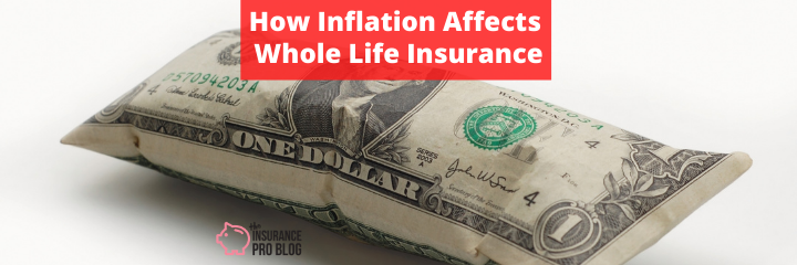 How Inflation Affects Whole Life Insurance