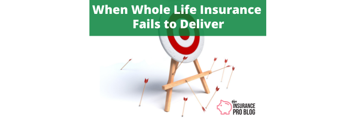 When Whole Life Insurance Fails to Deliver