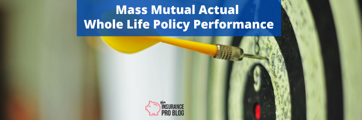 Mass Mutual Actual Whole Life Policy Performance