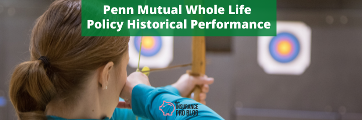 Penn Mutual Whole Life Policy Historical Performance