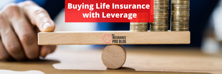 Buying Life Insurance with Leverage